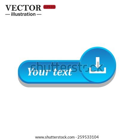 White icon on the blue button for websites. White background with shadow. Your text. Download.  Vector illustration EPS 10
