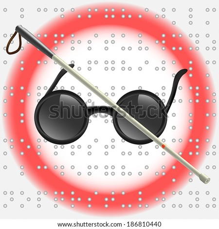 White stick and glasses for visually impaired and braille in background as ban sign concept - stock vector