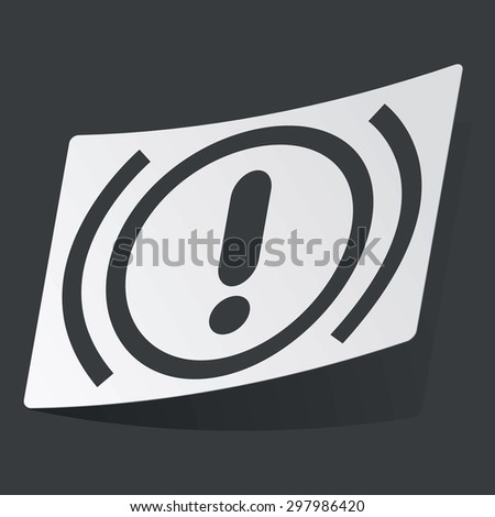 White sticker with black image of alert sign, on black background - stock vector