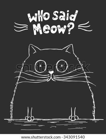 Who said meow poster with cat. White on gray background. - stock vector