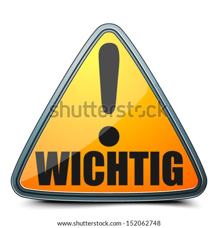 Wichtig (Important) Exclamation danger sign