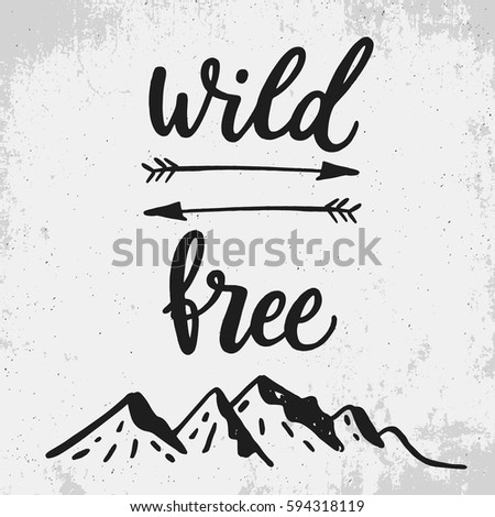 Free Life Quotes Alluring Wild Free Life Style Inspiration Quotes Stock Vector 594318119