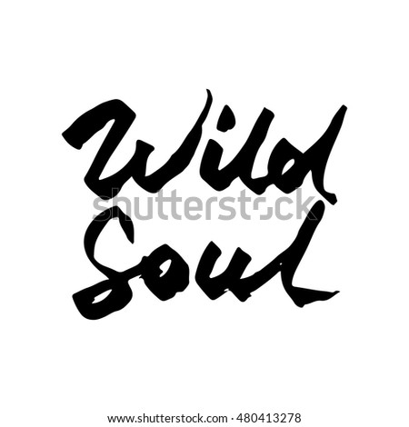 Wild Soul word isolated calligraphy