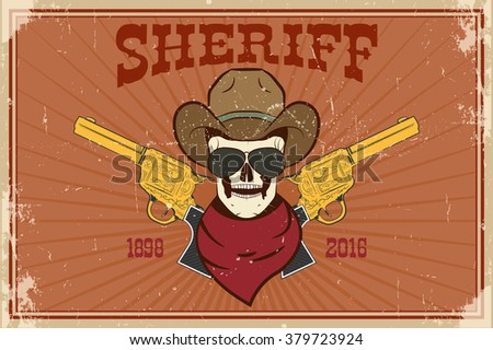 Wild west poster with typography and vintage paper texture. Sheriff, Golden revolvers - stock vector
