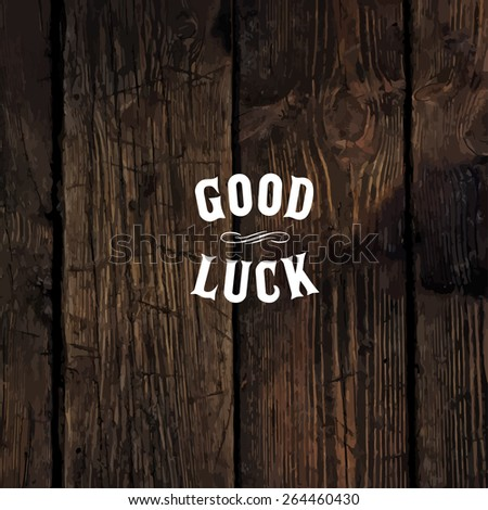 "Wild west styled ""Good Luck"" message on wooden board - stock vector"