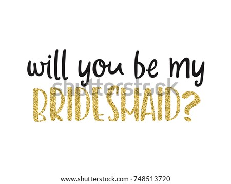 Will you be my bridesmaid question stock vector 748513720 will you be my bridesmaid question card with golden glitter invitation template vector for any pronofoot35fo Image collections