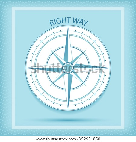 Wind rose symbol. Compass - Right way concept. Vector illustration. Nautical background