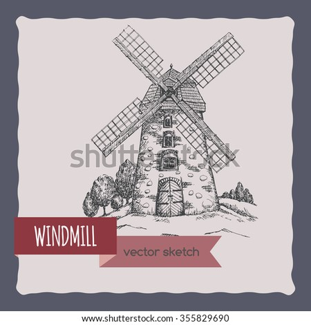 Windmill and hill landscape hand drawn vector sketch. Great for bakery and travel ads, brochures, labels. - stock vector