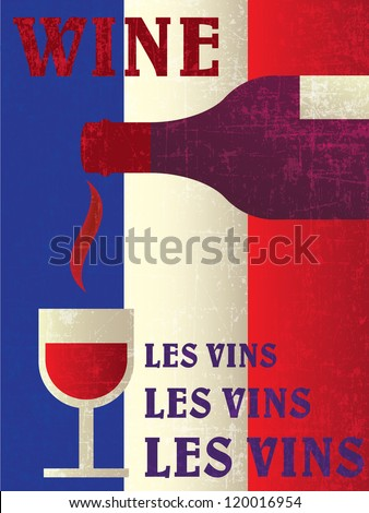 WINE BOTTLE WITH WINEGLASS ON FRANCE FLAG POSTER VECTOR - stock vector