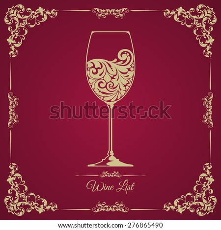 Wine list card  bar menu retro design. Classic vintage template with ornamental frame and decorative glass of wine. Vector illustration - stock vector