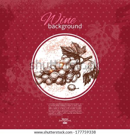 Wine vintage background. Hand drawn sketch illustration. Menu design - stock vector