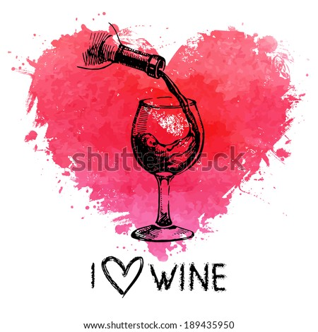 Wine vintage background with banner. Hand drawn sketch illustration with splash watercolor heart - stock vector