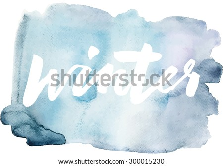 Winter calligraphy. Hand lettering. Abstract background. Watercolor. - stock vector