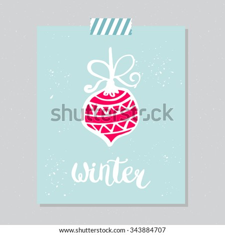 Winter. Christmas card template. Hand drawn lettering. Perfect brush typography for cards, poster, t-shirt, invitations and other types of holiday design. Vector illustration.