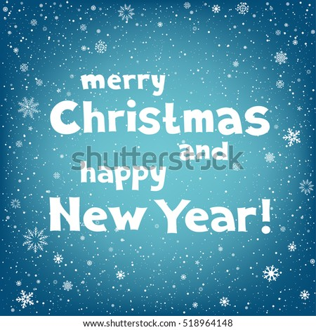 Winter holiday blue background with snow. Lettering Marry Christmas and Happy New Year