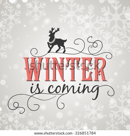 Winter is coming. Christmas Background. Vector illustration. - stock vector