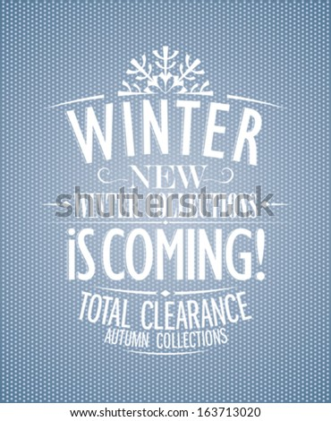 Winter is coming, new collections design template. - stock vector