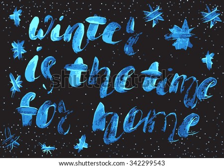 Winter Time Home Freehand Brush Calligraphy Stock Vector - Inspirational words for new home