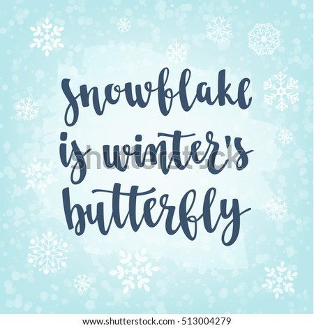 Winter Quote Modern Calligraphy Style Handwritten Lettering With Snowflakes Vector Illustration For Cards