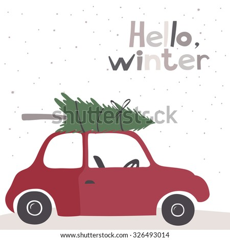 Winter vector card with a little red vintage car carrying a Christmas tree on top. Snow background.