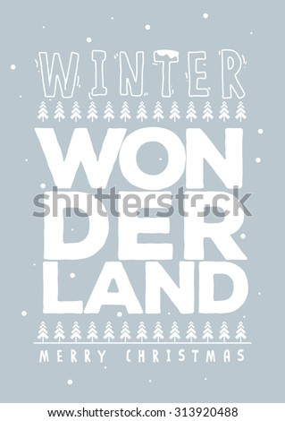Winter wonderland typography design/ Snow vector art/ Christmas tree and ornaments background design/ Season greetings postcard design - stock vector