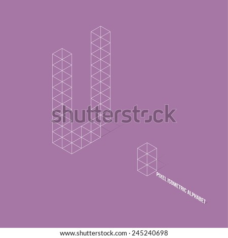 Wireframe Pixel Isometric Alphabet Letter U - Vector Illustration - Flat Design - Typography - stock vector