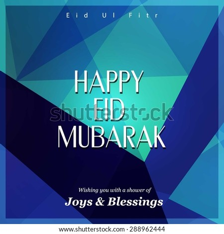 Wishing you with a shower of Joys & Blessings - Islamic Typography of text Happy Eid Mubarak for Muslim Community festival Eid - Islamic greeting card Vintage Polygonal background - stock vector