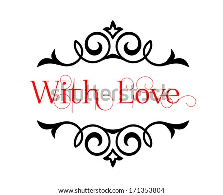 With Love header with text surrounded by a flowing scroll. Jpeg version also available in gallery - stock vector