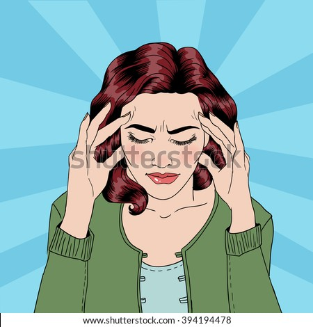 Woman has a Headache. Woman Stress. Stress at Home. Stress at Work. Exhausted Woman. Woman in depression. Painful Feeling. Pop Art Banner. Vector illustration. Comic style - stock vector