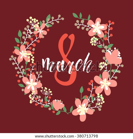 """Women's day design card template,abstract flowers wreath, hand drawn lettering """" Happy woman's day"""" vector illustration eps10 graphic - stock vector"""