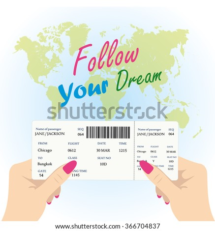 Women's hands are holding a boarding pass for the plane on a background map of the world, the inscription - follow your dream, vector illustration