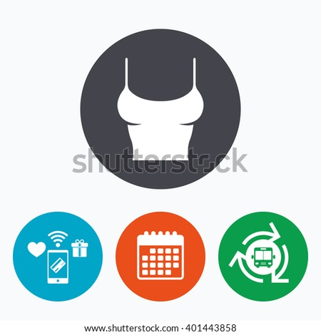 Women T-shirt sign icon. Intimates and sleeps symbol. Mobile payments, calendar and wifi icons. Bus shuttle. - stock vector