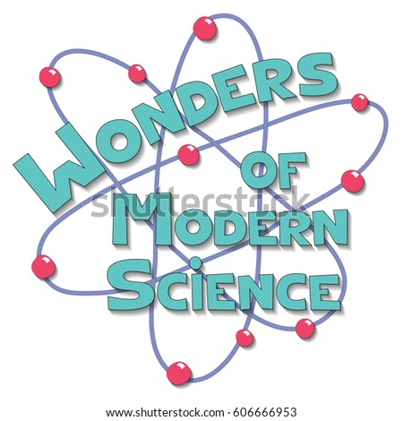 wonders of modern science In 1997, cnn and seven natural wonders created the seven wonders of the natural world to celebrate the beauty of mother nature spanning all seven continents, the.