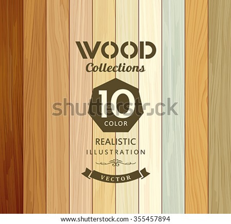 Wood collections colored ten realistic texture design background, vector illustration - stock vector