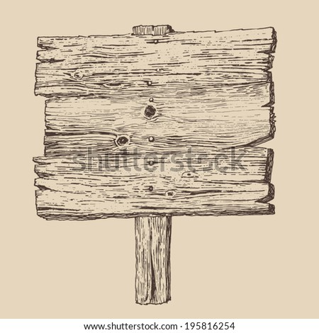 wood signboard (wooden sign) vintage illustration, engraved retro style, hand drawn,  - stock vector