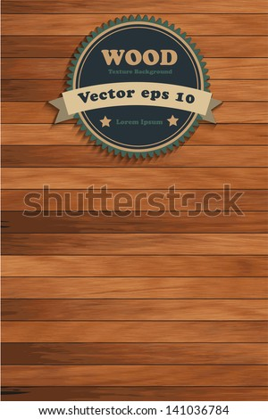 Wood texture with vintage badges, Vector illustration template design ( Wood live trace version ) - stock vector
