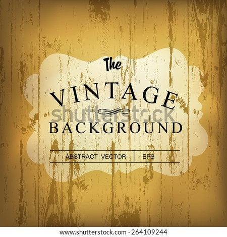 Wooden background with stylish vintage label. Vector template - stock vector
