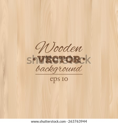 Wooden background. Wood texture, EPS 10 vector.  - stock vector