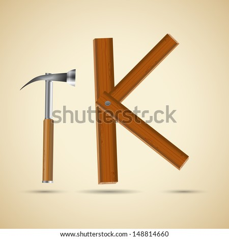 Wooden letter K and hammer, vector illustration, eps10, 3 layers, easy editable