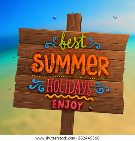 Wooden Plaque with Lettering. Blurred Background. Summer Beach. Sand and Ocean. Blue Sky with Clouds. Summer Design for Beach Party Placard. - stock vector