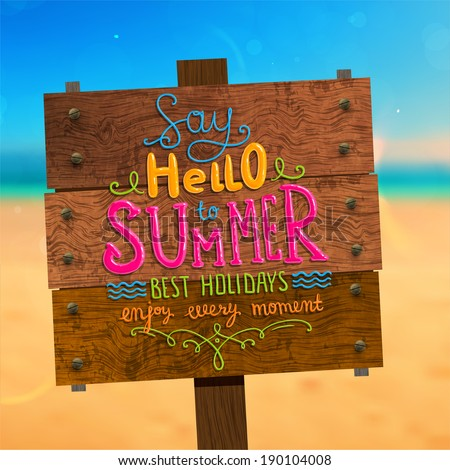 Wooden Plaque with Say Hello to Summer, Best Holidays, Enjoy Every Moment Lettering. Blurred Background. Summer Beach. Sand and Ocean. Blue Sky with Clouds. Summer Design for Beach Party Placard. - stock vector