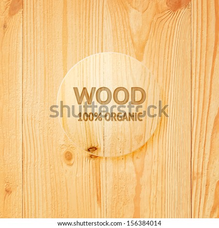 Wooden texture with glass lens. Vector illustration. - stock vector