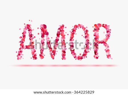 Word Amor In Pink Rose Petals Translated From Spanish Love