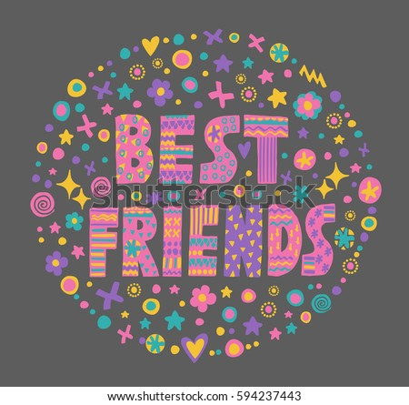 Word Art Best Friends With Bright Cartoon Decorative ElementsIsolated On Blackbackground