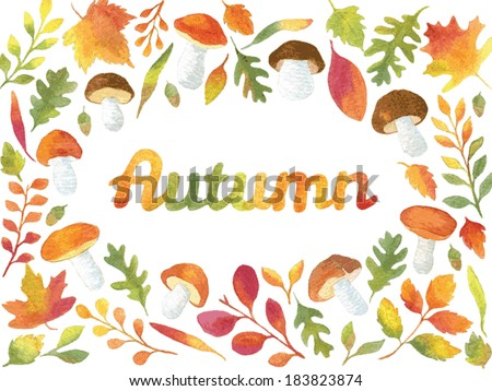 Word Autumn in watercolor leaves and mushrooms frame. Vectorized watercolor painting. - stock vector