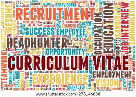 "Word cloud related to job interview, employment and recruitment. Words ""curriculum vitae"" emphasized."