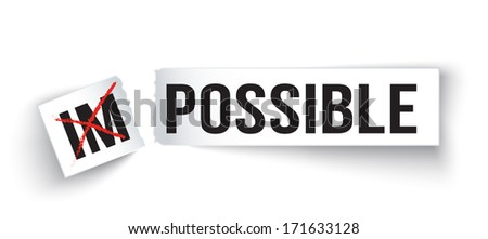 Word Impossible transformed into Possible - Motivation concept  - stock vector