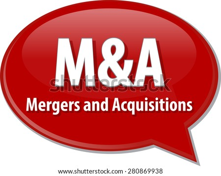 word speech bubble illustration of business acronym term M&A Mergers and Acquisitions - stock vector