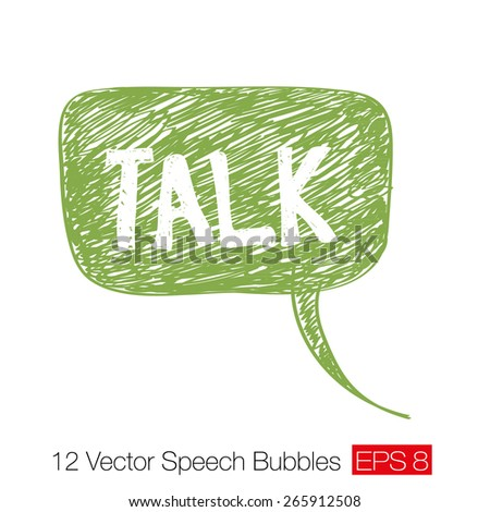 "Word ""Talk"" on green careless sketch speech bubble with chaotic hand-drawn diagonal strokes and scratches. Element for grunge design. Vector illustration - stock vector"