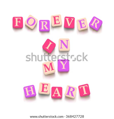 Words forever in my heart with colorful blocks isolated on a white background. Description with bright cubes. Valentine day card. Vector illustration EPS 10. - stock vector